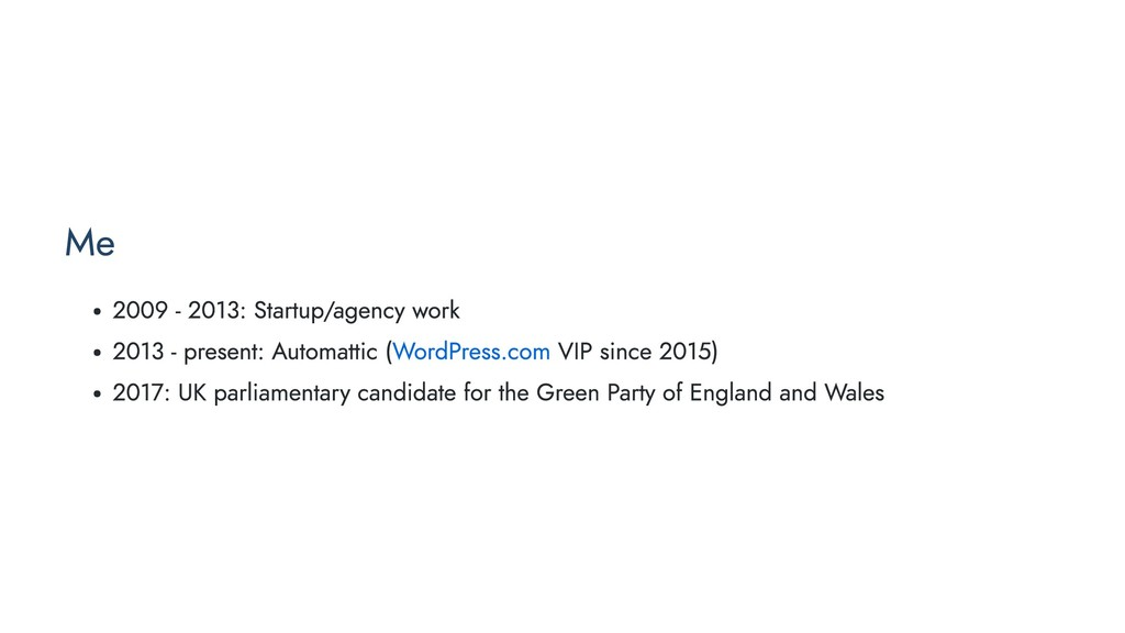 Me 2009 - 2013: Startup/agency work 2013 - pres...
