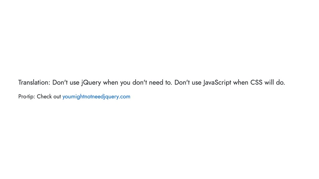 Translation: Don't use jQuery when you don't ne...