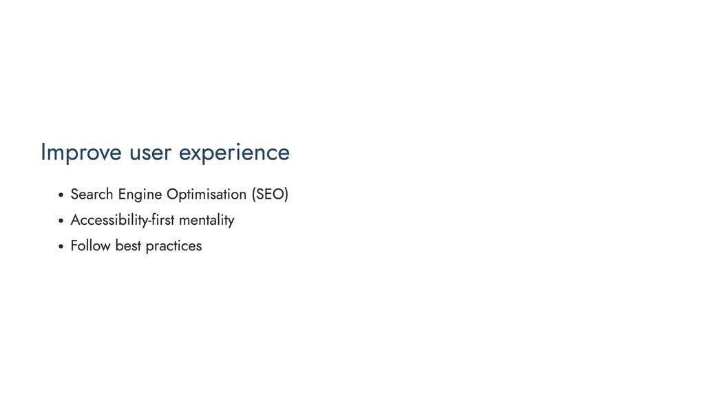 Improve user experience Search Engine Optimisat...