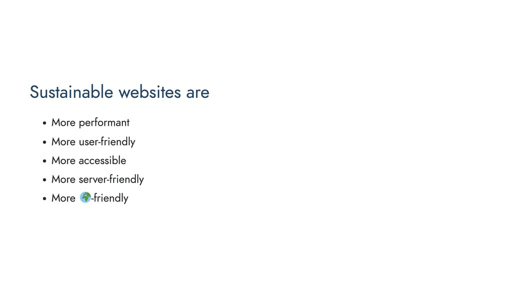 Sustainable websites are More performant More u...