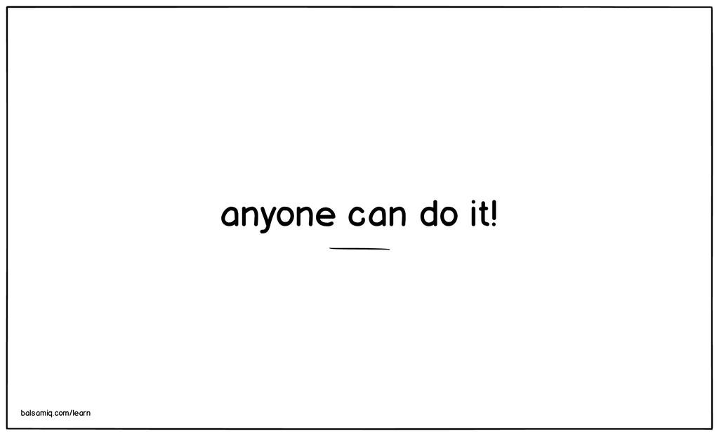 anyone can do it! balsamiq.com/learn