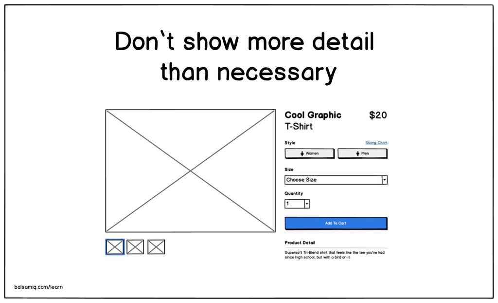 Don't show more detail than necessary balsamiq....