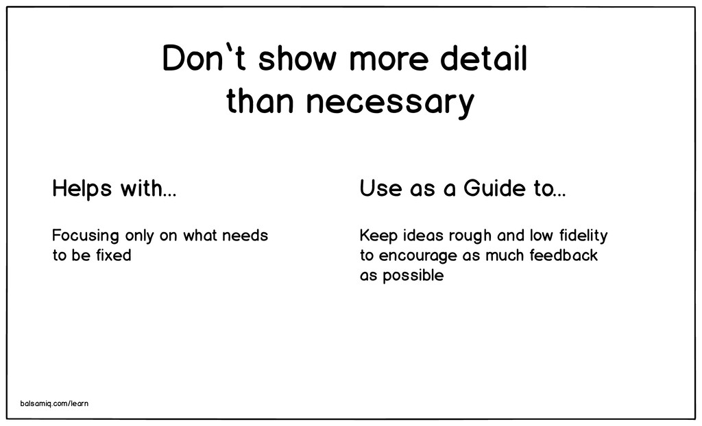Keep ideas rough and low fidelity to encourage ...