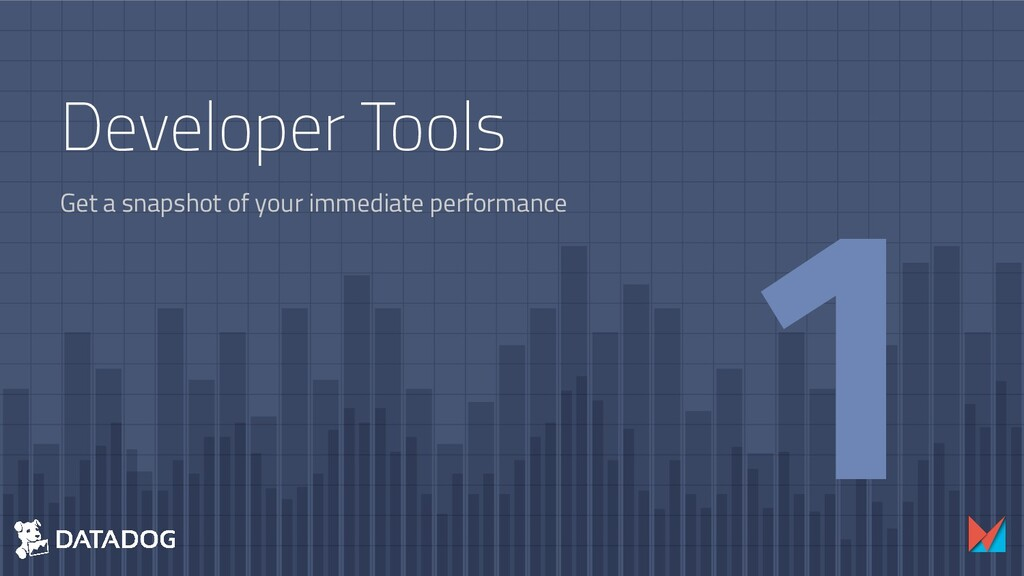 Developer Tools Get a snapshot of your immediat...