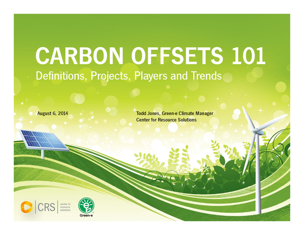 CARBON OFFSETS 101 Definitions, Projects, Playe...