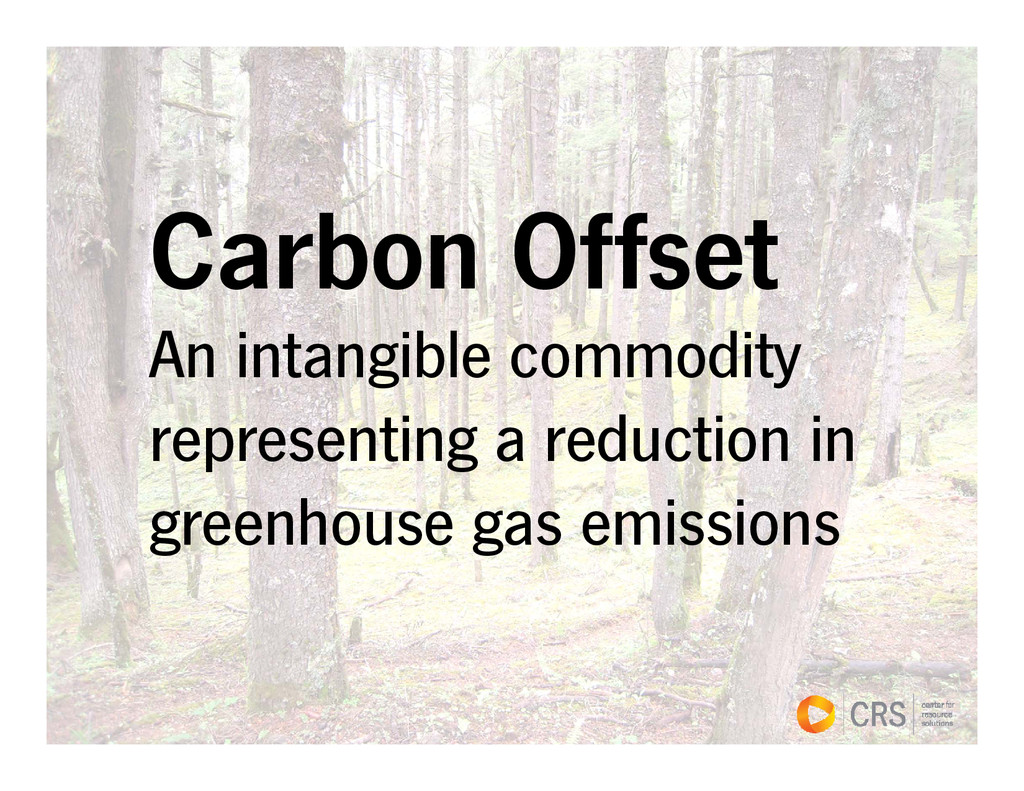 Carbon Offset An intangible commodity represent...