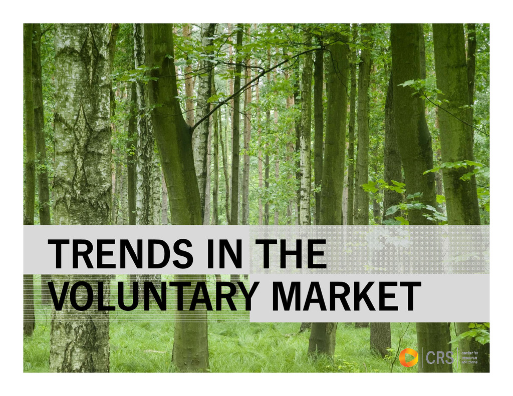 TRENDS IN THE VOLUNTARY MARKET