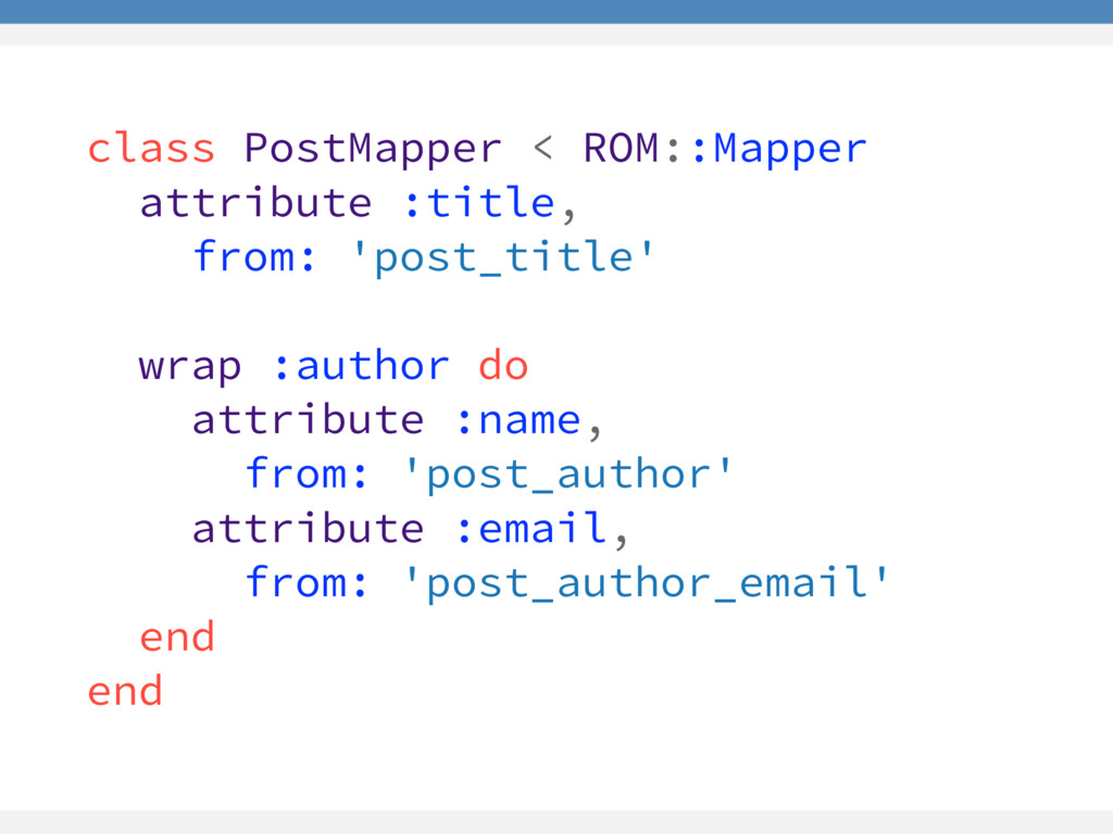 class PostMapper < ROM::Mapper attribute :title...