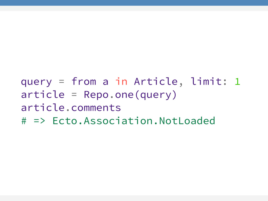 query = from a in Article, limit: 1 article = R...