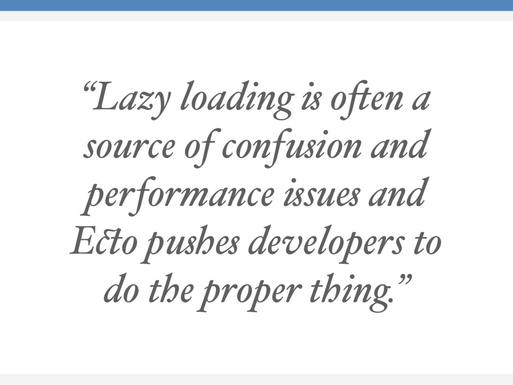 """Lazy loading is often a source of confusion an..."