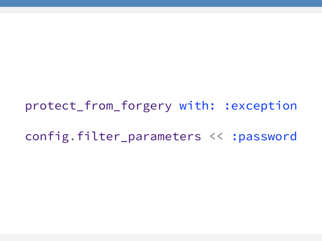 protect_from_forgery with: :exception config.fi...