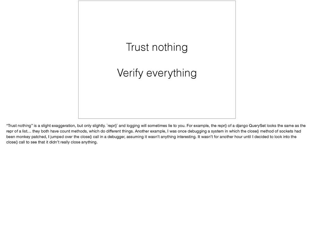 "Trust nothing Verify everything ""Trust nothing""..."