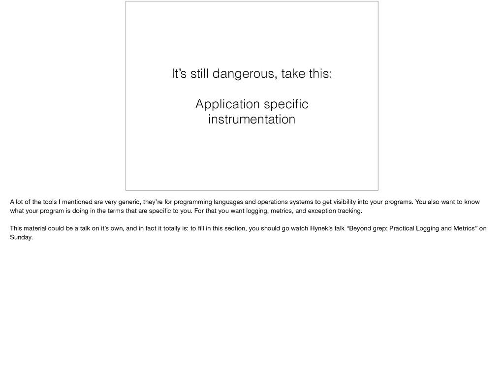 It's still dangerous, take this: Application sp...