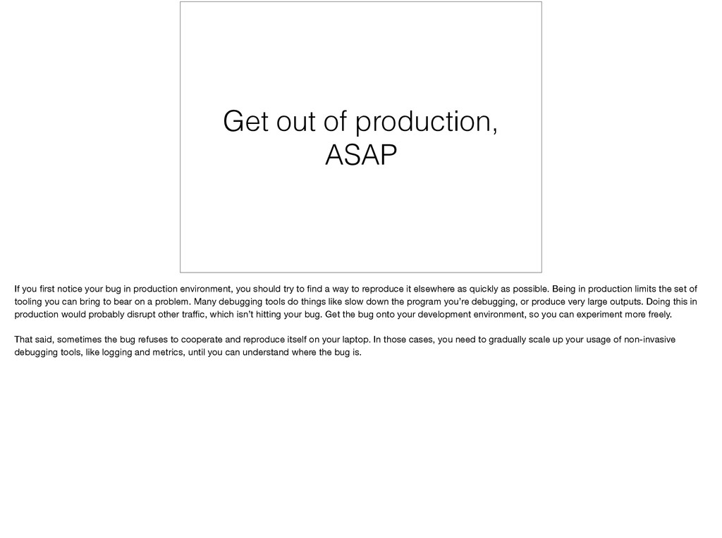 Get out of production, ASAP If you first notice ...