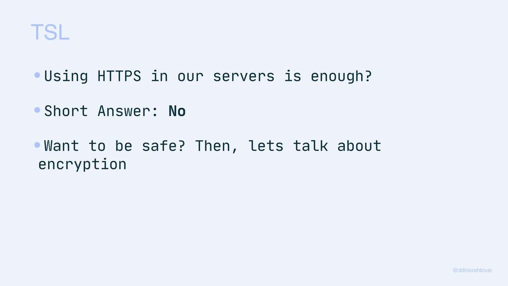 TSL @ddinorahtovar •Using HTTPS in our servers ...
