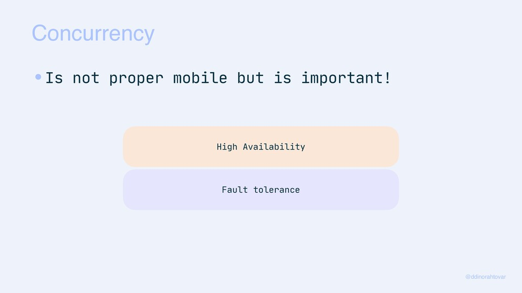 Concurrency @ddinorahtovar •Is not proper mobil...