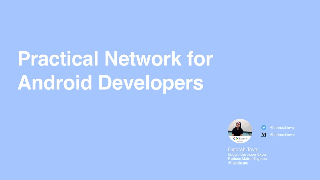 Practical Network for Android Developers Dinora...
