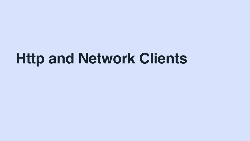 Http and Network Clients