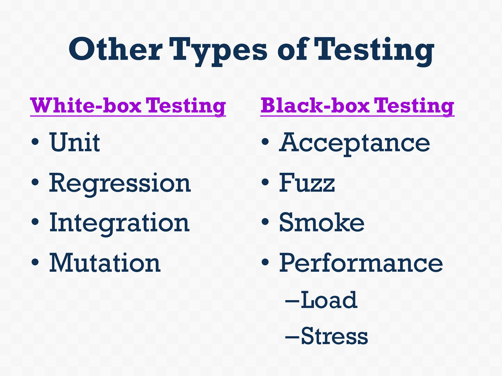 Other Types of Testing White-box Testing • Uni...
