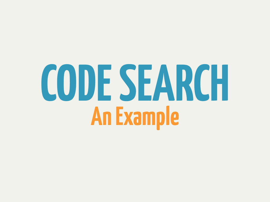 CODE SEARCH An Example