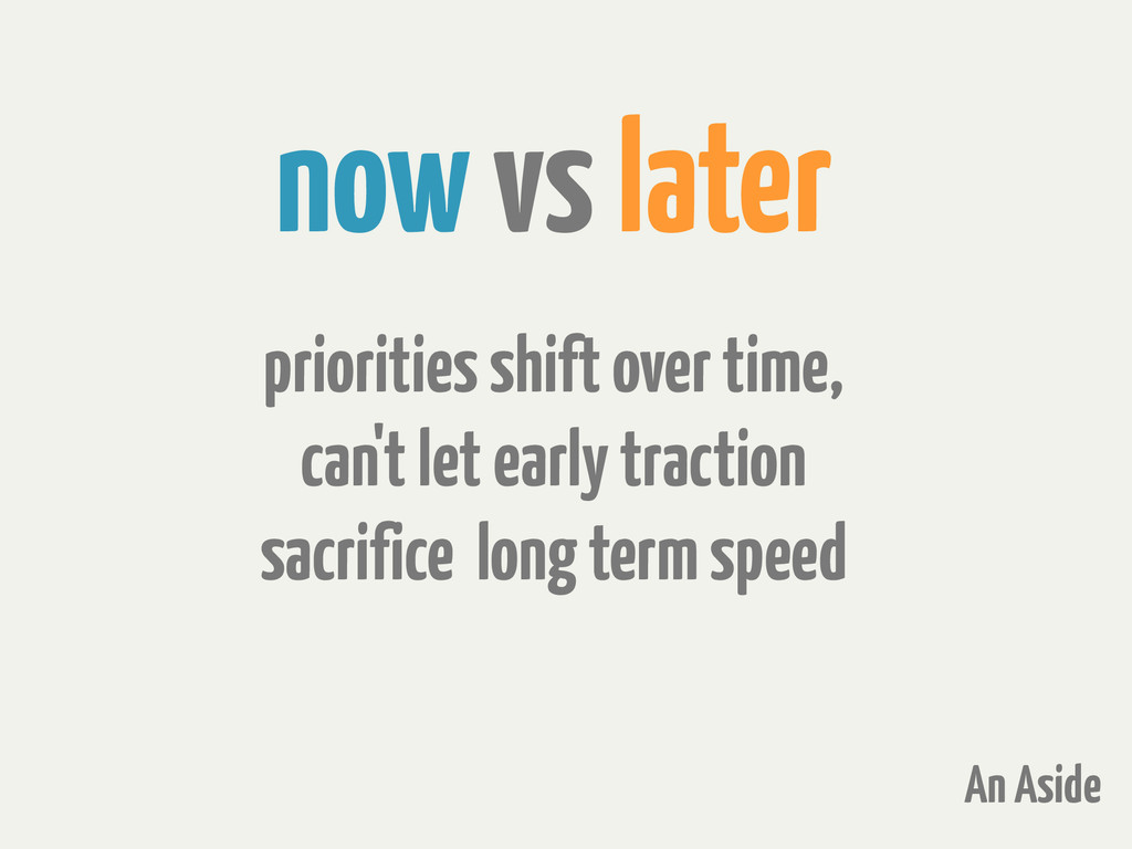 now vs later priorities shift over time, can't ...