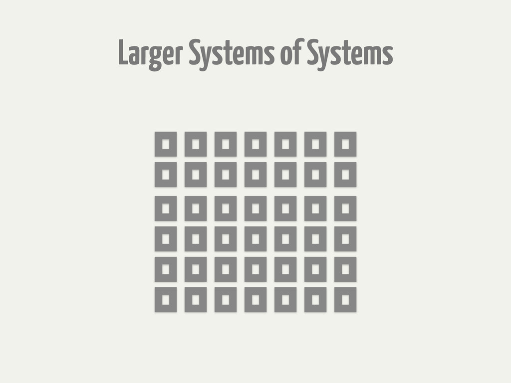 Larger Systems of Systems