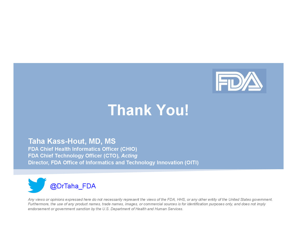 Thank You! Taha Kass-Hout, MD, MS FDA Chief Hea...