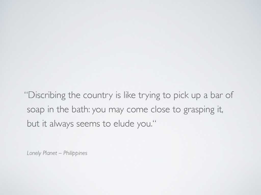 """Discribing the country is like trying to pick ..."