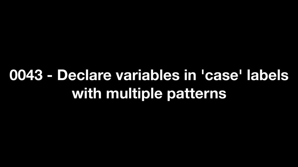 0043 - Declare variables in 'case' labels with ...