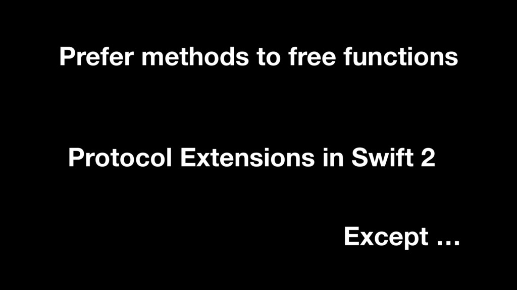 Prefer methods to free functions Protocol Exten...