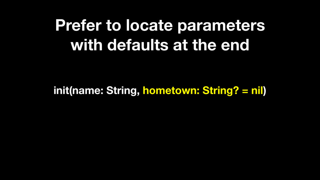 Prefer to locate parameters with defaults at th...