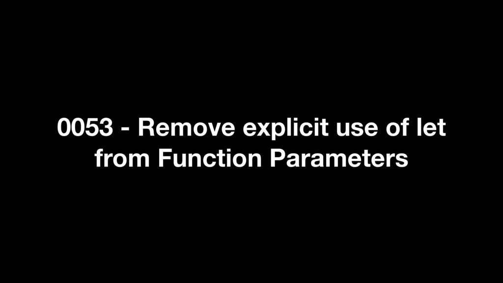 0053 - Remove explicit use of let from Function...