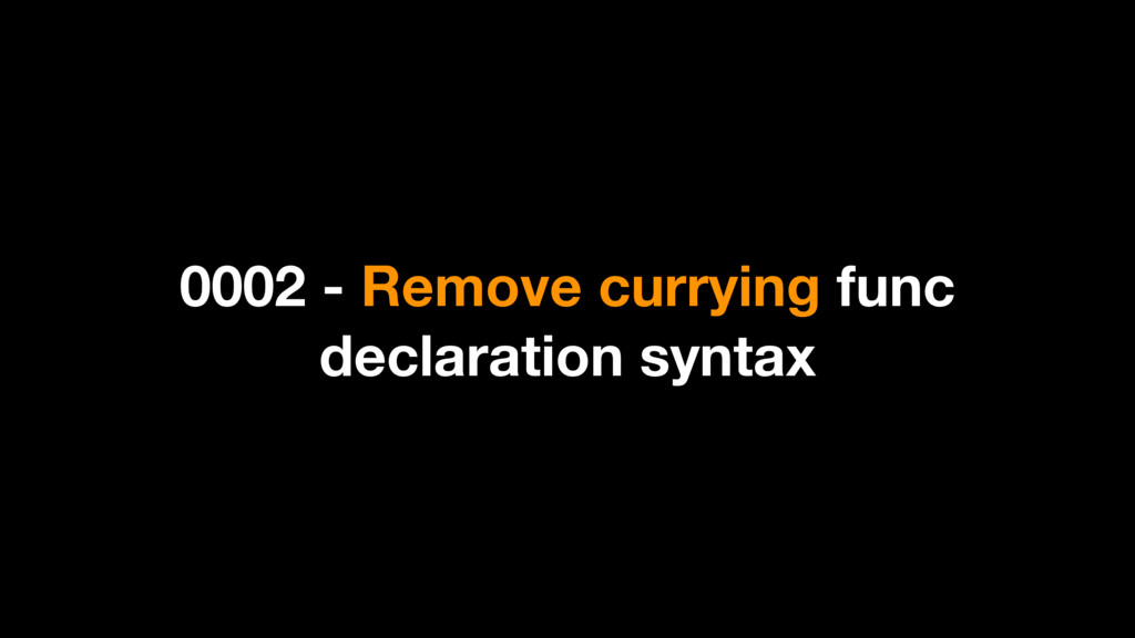 0002 - Remove currying func declaration syntax