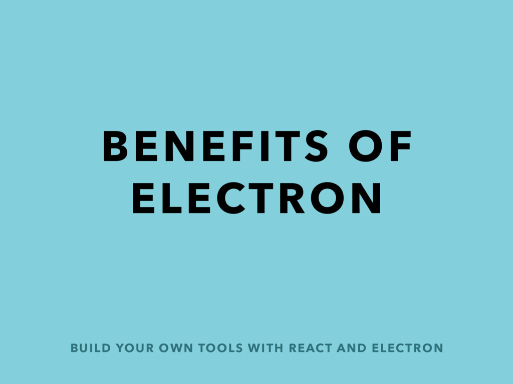 BUILD YOUR OWN TOOLS WITH REACT AND ELECTRON BE...