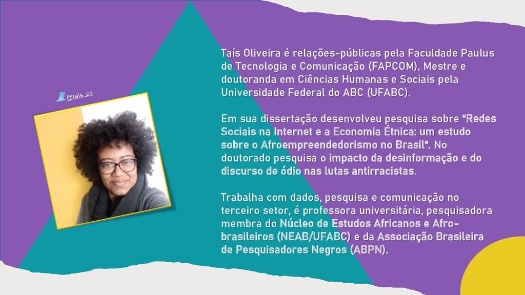 Taís Oliveira é relações-públicas pela Faculdad...