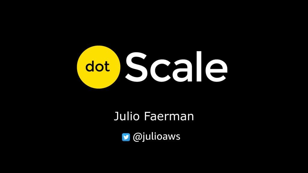Julio Faerman @julioaws
