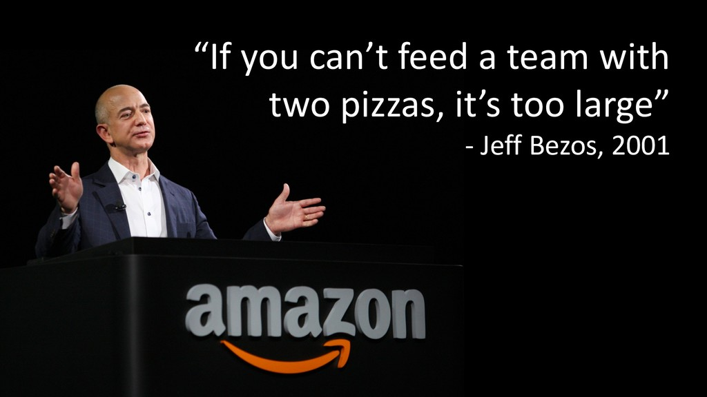 """""""If you can't feed a team with two pizzas, it's..."""