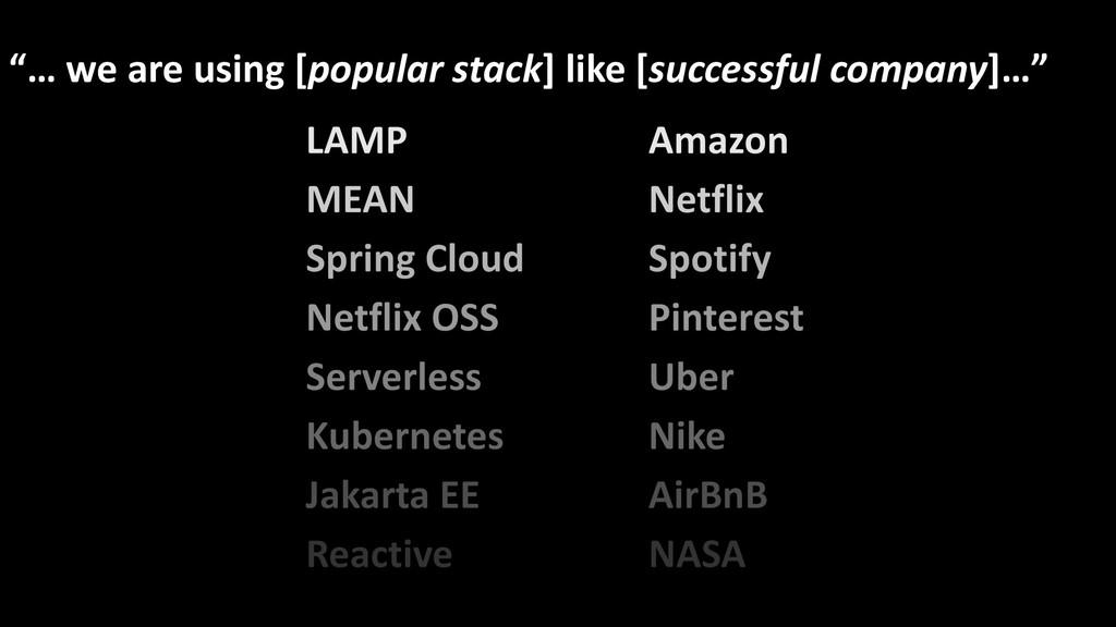 """… we are using [popular stack] like [successfu..."