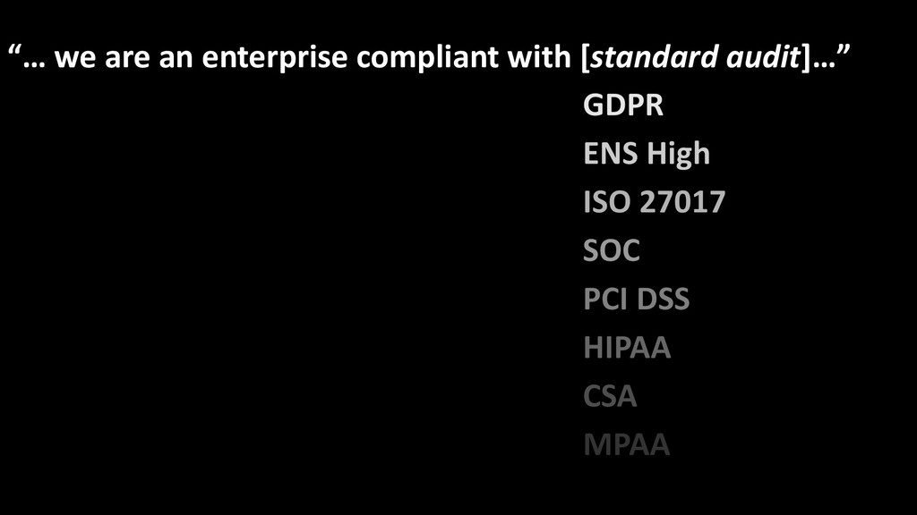 """""""… we are an enterprise compliant with [standar..."""