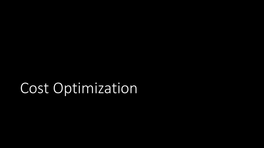 Cost Optimization
