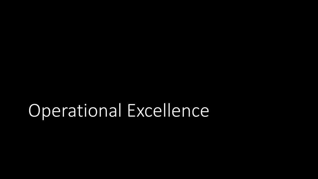 Operational Excellence Operational Excellence O...