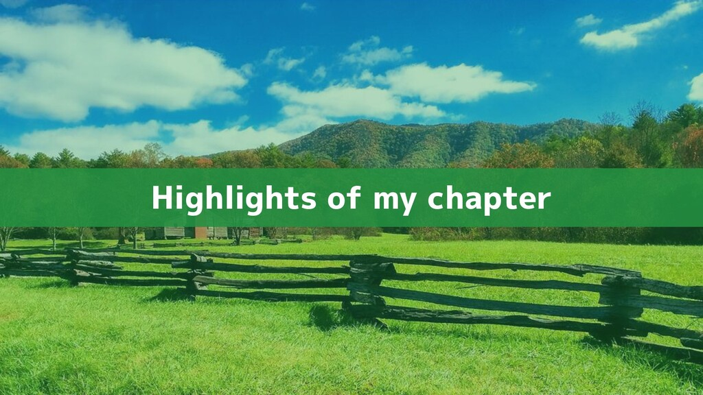 Highlights of my chapter