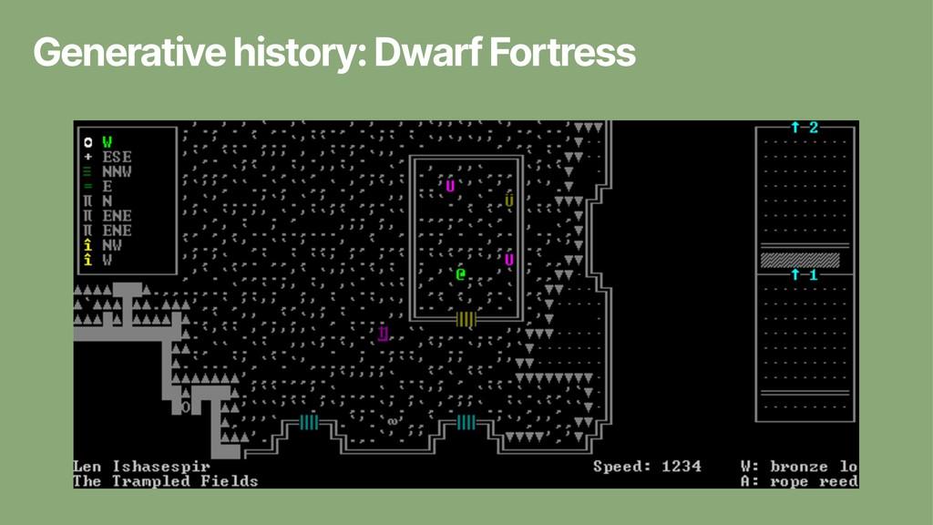 Generative history: Dwarf Fortress