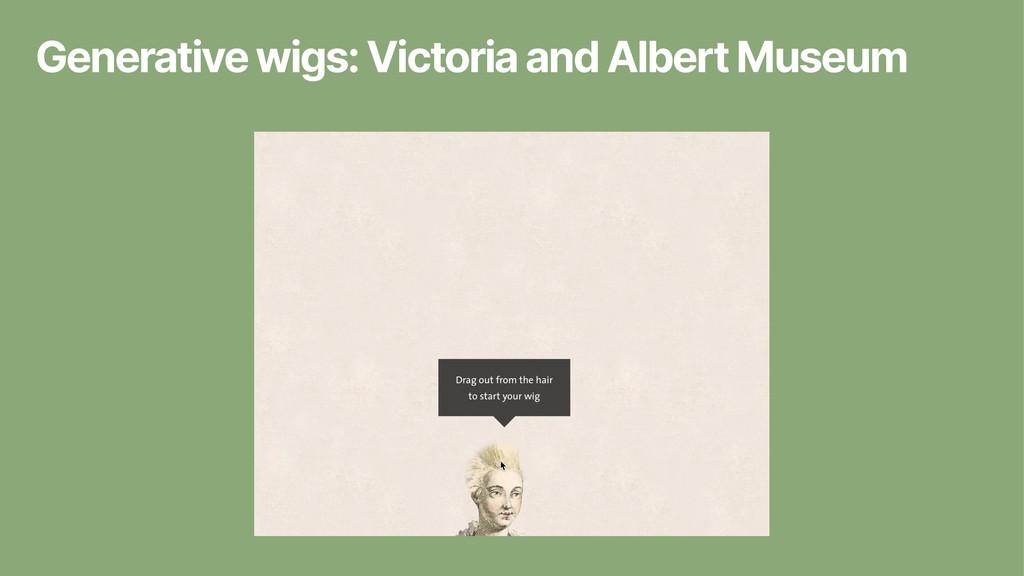 Generative wigs: Victoria and Albert Museum