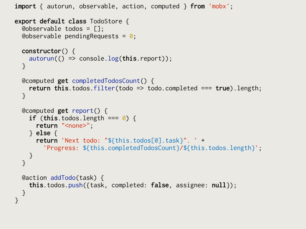 import { autorun, observable, action, computed ...