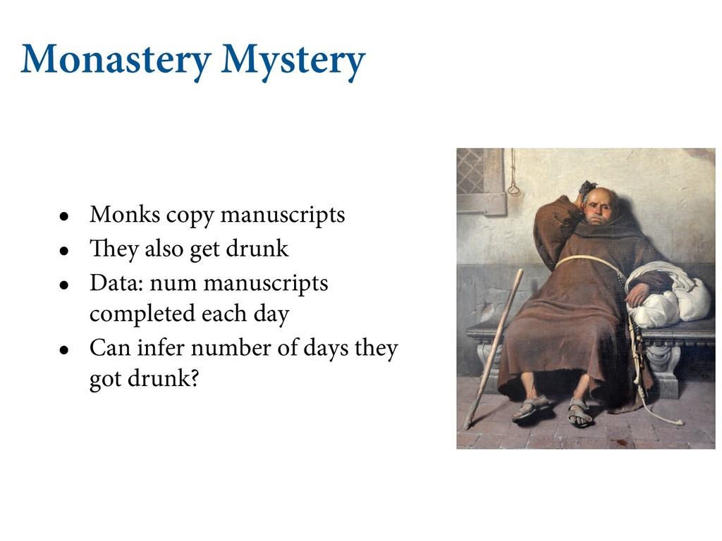 Monastery Mystery • Monks copy manuscripts • Th...