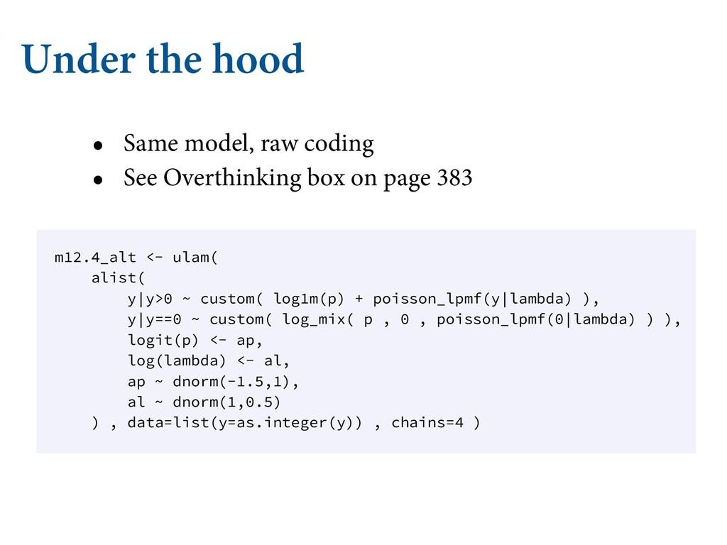 Under the hood • Same model, raw coding • See O...