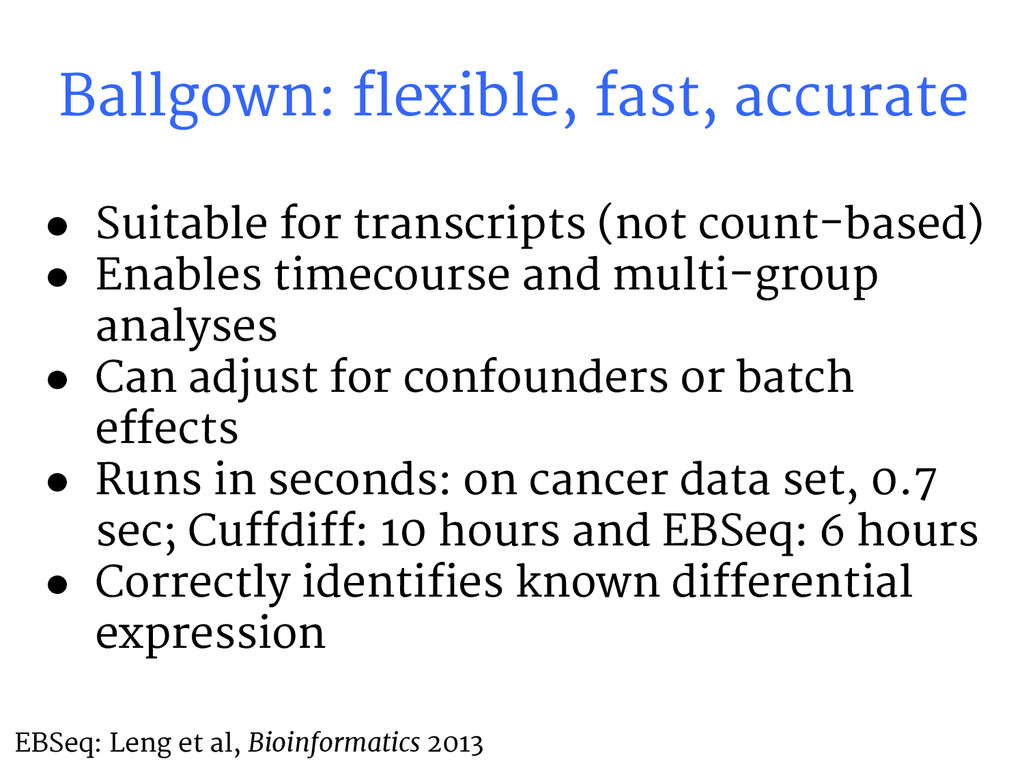 Ballgown: flexible, fast, accurate ● Suitable f...