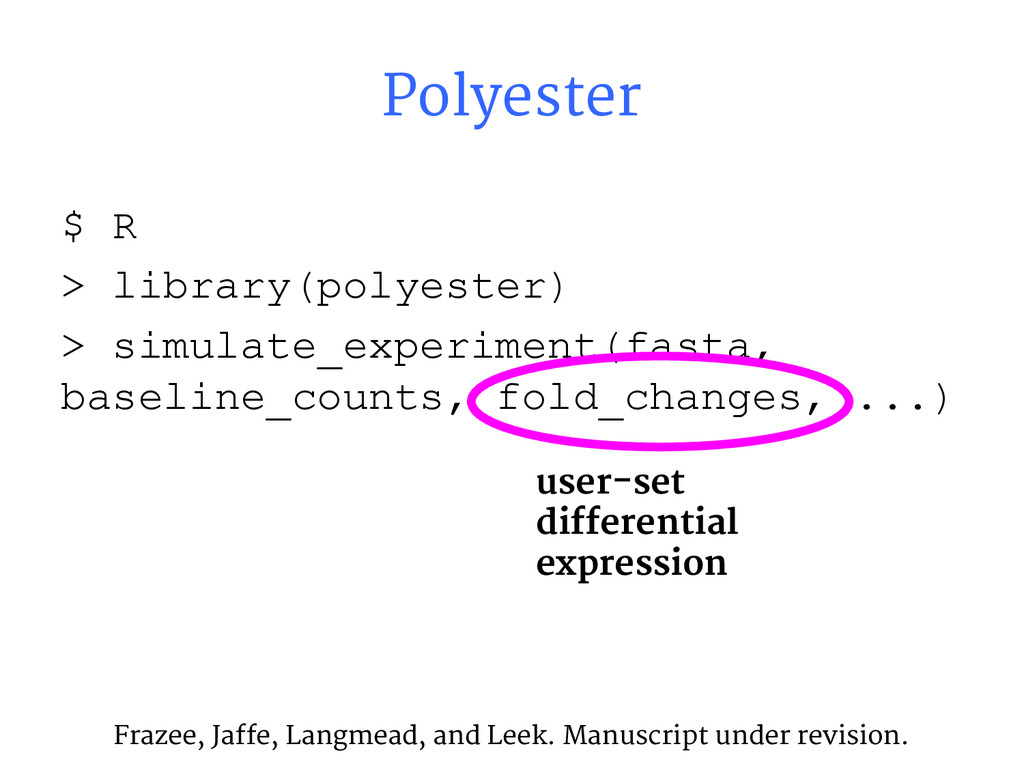 $ R > library(polyester) > simulate_experiment(...