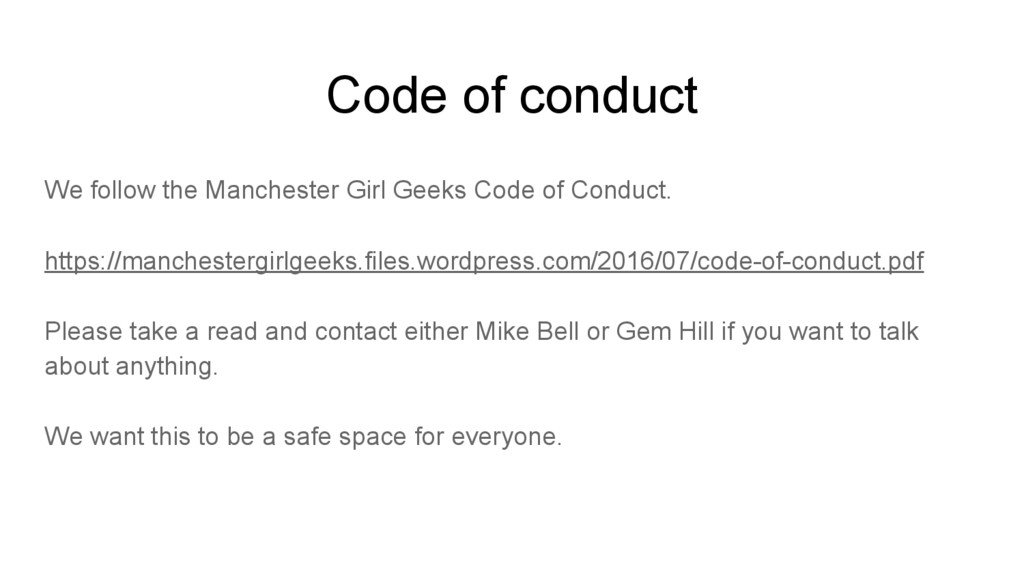 Code of conduct We follow the Manchester Girl G...